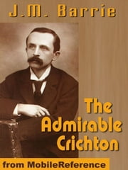 The Admirable Crichton (Mobi Classics) ebook by J.M. Barrie