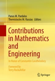 Contributions in Mathematics and Engineering - In Honor of Constantin Carathéodory ebook by Panos M. Pardalos,Themistocles Rassias