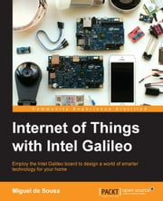 Internet of Things with Intel Galileo ebook by Miguel de Sousa