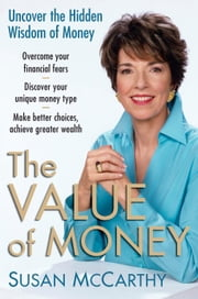 The Value of Money - Uncover the Hidden Wisdom of Money ebook by Susan McCarthy