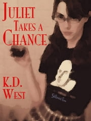 Juliet Takes a Chance ebook by K.D. West