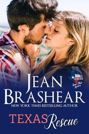 Texas Rescue - Lone Star Lovers Book 8 電子書籍 by Jean Brashear