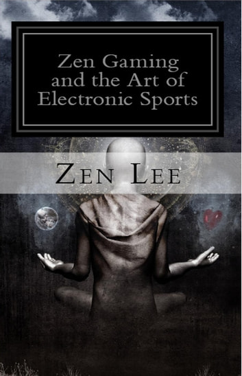 Zen Gaming and the Art of Electronic Sports ebook by Lee Southard