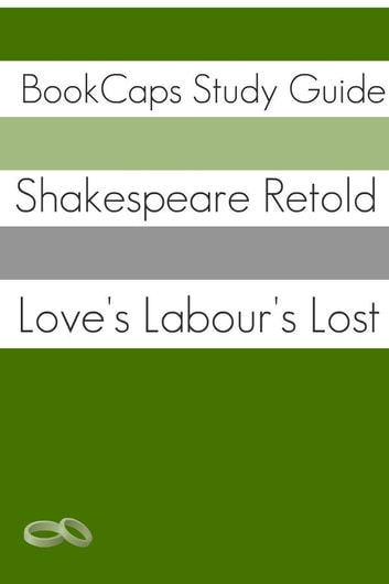 Love's Labour's Lost in Plain and Simple English eBook by BookCaps