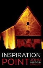 Inspiration Point ebook by John Garfield Barlow