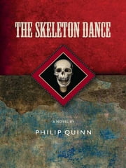 The Skeleton Dance ebook by Philip Quinn