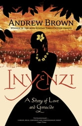 Inyenzi - A Story of Love and Genocide ebook by Andrew Brown