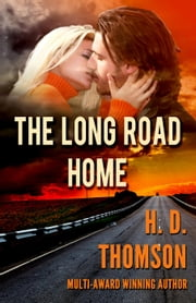 The Long Road Home ebook by H. D. Thomson