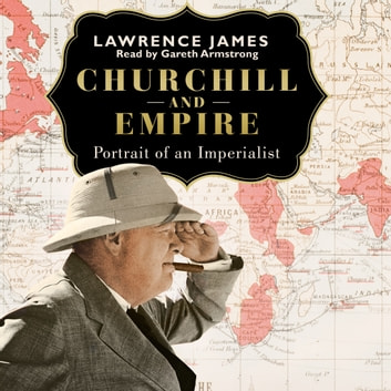 Churchill and Empire audiobook by Lawrence James
