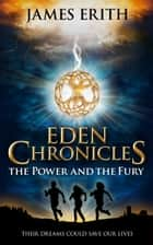 The Power and The Fury ebook by James Erith