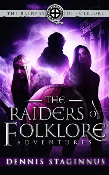 The Raiders of Folklore Adventures - An Eye of Odin Prequel ebook by Dennis Staginnus