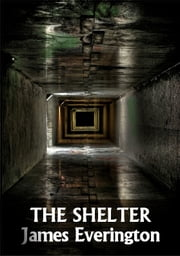 The Shelter ebook by James Everington