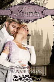 Surrender Your Grace ebook by Maddie Taylor