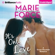 It's Only Love audiobook by Marie Force