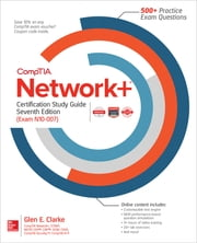 CompTIA Network+ Certification Study Guide, Seventh Edition (Exam N10-007) ebook by Glen E. Clarke