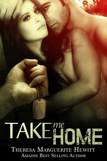 Take Me Home: Book 4 The Wakefield Romance Series ebook by Theresa Marguerite Hewitt