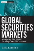 Global Securities Markets ebook by George W. Arnett