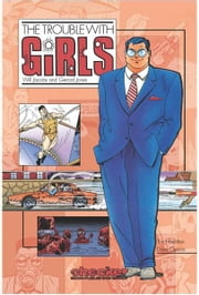 The Trouble With Girls Vol. 1 ebook by Will Jacobs,Gerard Jones