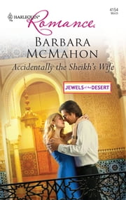 Accidentally the Sheikh's Wife ebook by Barbara McMahon
