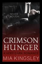Crimson Hunger eBook by Mia Kingsley