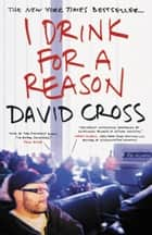 ebook I Drink for a Reason de David Cross