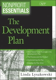 Nonprofit Essentials - The Development Plan ebook by Linda Lysakowski ACFRE