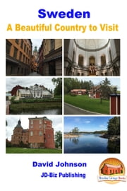 Sweden: A Beautiful Country to Visit ebook by David Johnson