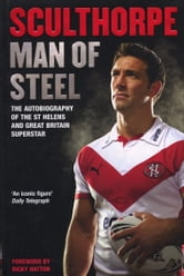 Sculthorpe - Man of Steel ebook by Paul Sculthorpe