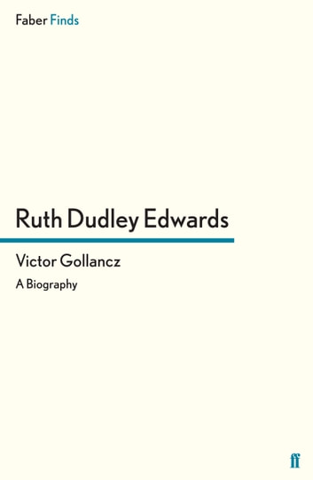 Victor Gollancz - A Biography ebook by Ruth Dudley Edwards