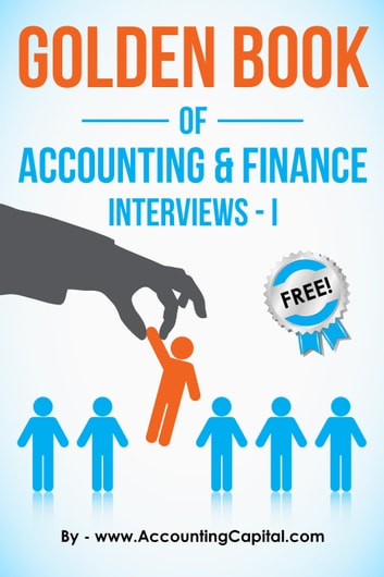Golden book of accounting and finance interviews part i ebook by golden book of accounting and finance interviews part i ebook by sahil ahuja fandeluxe Choice Image