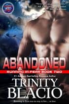 Abandoned - Book Two of Running in Fear ebook by Trinity Blacio