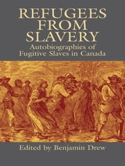 Refugees from Slavery - Autobiographies of Fugitive Slaves in Canada ebook by