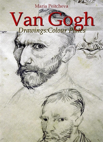 Van Gogh Drawings:Colour Plates ebook by Maria Peitcheva