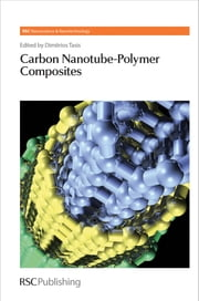 Carbon Nanotube-Polymer Composites ebook by Dimitrios Tasis,Chao Gao,Paul O'Brien,Yurii Gun'ko,Ralph Nuzzo,Jian Chen,Harry Kroto,Jong-Beom Baek,Lain-Jong Li,Luca Valentini,Kostas Papagelis,Ya-Ping Sun,Petra Potschke