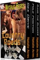 Country Roads Complete Trilogy ebook by Natalie Acres