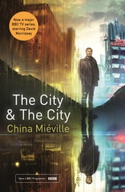 The City & The City - TV tie-in ebook by China Miéville