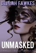 Unmasked: A Billionaire's Beck and Call, Short Story ebook by Delilah Fawkes