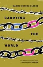 Carrying the World ebook by Maxine Beneba Clarke