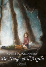 De neige et d'argile eBook by Gaëlle K. Kempeneers