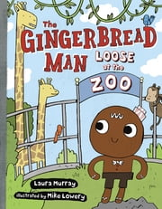 The Gingerbread Man Loose at The Zoo ebook by Laura Murray,Mike Lowery