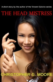 The Head Mistress ebook by Christopher G. Moore