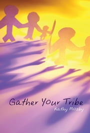 Gather Your Tribe ebook by Kathy L. Mosby