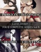 Lucia Jordan's Four Series Collection Volume 6 ebook by