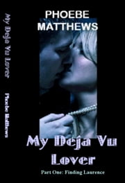 My Deja Vu Lover ebook by Phoebe Matthews