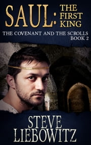 Saul First Kind The Covenant and The Scrolls Book II ebook by Steven Liebowitz