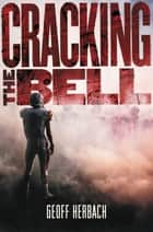 Cracking the Bell ebooks by Geoff Herbach