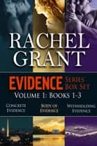 Evidence Series Box Set Volume 1: Books 1-3 電子書 by Rachel Grant