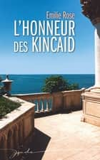 L'honneur des Kincaid ebook by Emilie Rose