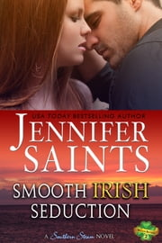 Smooth Irish Seduction: A Southern Steam Novel ebook by Jennifer Saints