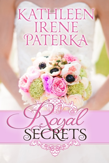 Royal Secrets ebook by Kathleen Irene Paterka